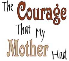 the courage that my mother had poem